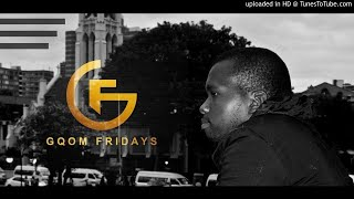 #GqomFriday Mix Vol.56 (Mixed By Obstical Deep)