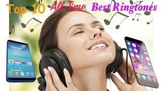 Top 10 All Time Best Ringtones