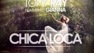 Tony Ray ft Gianna - Chica Loca  my style