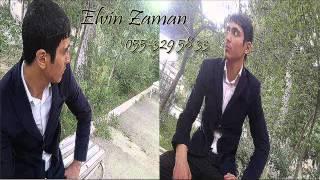 Elvin Zaman ft Eli-Zalim