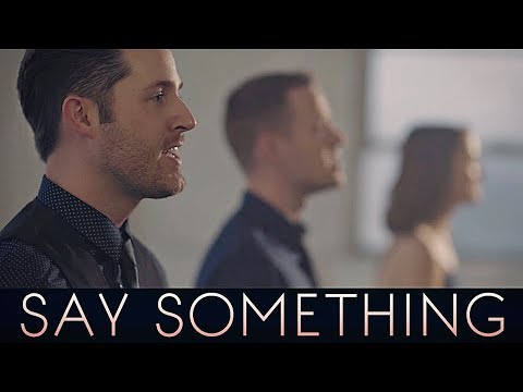 Say Something  Joshua David Evans ft. Erin Evans & Jeremy Evans