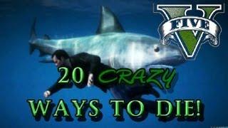 GTA V - 20 CRAZY WAYS TO DIE ( Shark Attack, Mountain Lion, Crashes) GTA 5