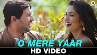 O Mere Yaar  - Official Music Video | Dipak Agarwal