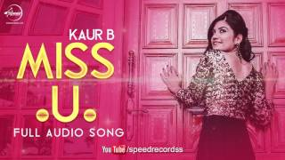 Miss U (Full Audio Song) | Kaur B | Punjabi Song Collection | Speed Records