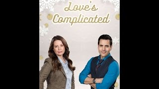 Love is Complicated 2016 | Hallmark Movie Channel 2016