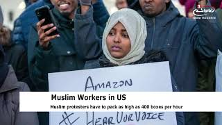 Muslim Amazon workers protest lack of prayer breaks