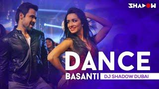 Dance Basanti   Ungli   DJ Shadow Dubai   Emraan Hashmi, Shraddha Kapoor   Full Video