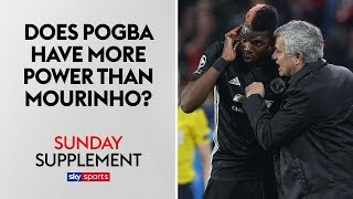Does Paul Pogba hold more power at Man United than Jose Mourinho? | Sunday Supplement | Full Show