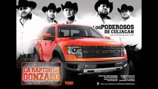 Los Poderosos De Culiacan - La Raptor De Gonzalo (Estudio 2017)