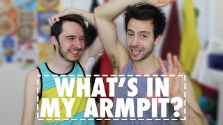 WHAT'S IN MY ARMPIT?!