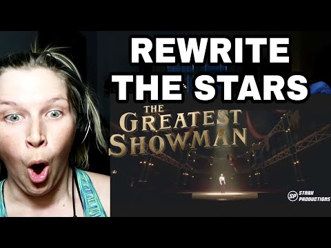 REWRITE THE STARS - THE GREATEST SHOWMAN | REACTION
