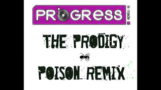 The Prodigy - Poison (Progress Is Made Mix)