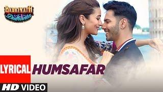 Humsafar (Lyrical Video) | Varun Dhawan, Alia Bhatt | Akhil Sachdeva | Badrinath Ki Dulhania