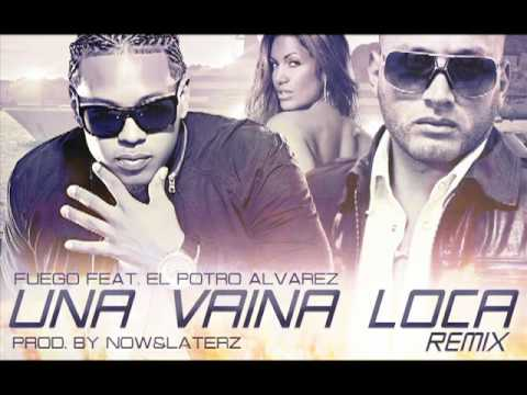 Una Vaina Loca - Fuego Feat El Potro Alvarez (Official Remix) New
