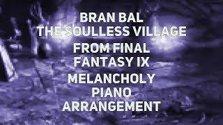 TPR - Bran Bal, The Soulless Village - A Melancholy Tribute To Final Fantasy IX