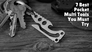 7 Best Pocket Multi Tools You Must Try