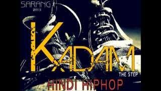 KADAM - HINDI HIPHOP 2015 SARANG BANSAL[OFFICIAL AUDIO]
