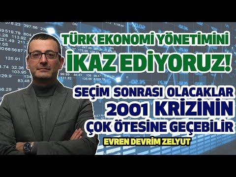 Türk ekonomi yönetimini ikaz ediyoruz Seçim sonrası olacaklar 2001 krizinin çok ötesine geçebilir.