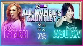 WWE 2K19 ALL-WOMEN'S GAUNTLET: BECKY LYNCH vs. ASUKA - FINALS