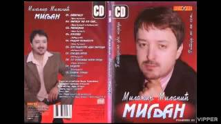 Milomir Miljanic Miljan - Zavicaju - (Audio 2007)
