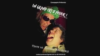 Un grand cri d'amour (J. Balasko) par la Cie Prétextes (Théâtre)