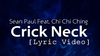Sean Paul - Crick Neck Ft. Chi Ching Ching [Lyric Video]