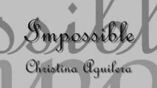 Christina Aguilera - Impossible (lyrics)