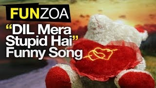 Dil Mera Stupid Hai-Funzoa Mimi Teddy Love Song