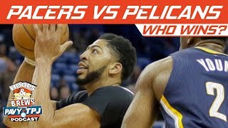 Indiana Pacers vs New Orleans Pelicans, Who will win ? | Hoops N Brews