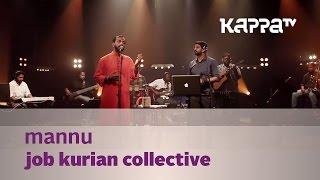 Mannu - Job Kurian Collective - Music Mojo Season 3 - KappaTV
