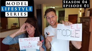 MARRIED to an INTERNATIONAL MALE MODEL?? Model Lifestyle S04E01