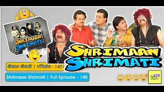 Shrimaan Shrimati | Full Episode 140