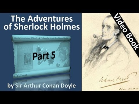 Part 5 - The Adventures of Sherlock Holmes Audiobook by Sir Arthur Conan Doyle (Adventures 09-10)