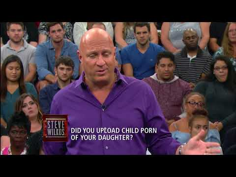 Xxx Mp4 Did You Upload Child Porn Of Your Daughter The Steve Wilkos Show 3gp Sex