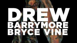 Bryce Vine - Drew Barrymore [Lyric Video]