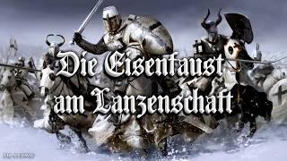 Die Eisenfaust am Lanzenschaft ✠ [German folk song][+ english translation]