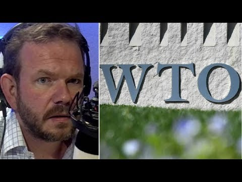 James O'Brien, What Trading On WTO Rules Actually Means: An Expert's Alarming Explanation