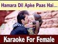 Hamara Dil Aapke Paas Hai - Karaoke For Female