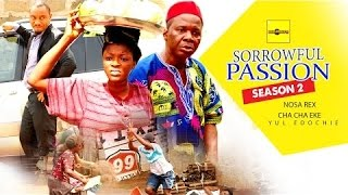 Sorrowful Passion 2 - Latest Nigerian Nollywood Movies
