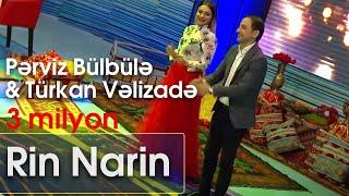 Pərviz Bülbülə və  Türkan Vəlizadə - Rin Narin  (Ən yaxşısı)