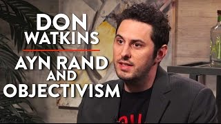 Ayn Rand's Objectivism and the Role of Government (Don Watkins Pt. 1)