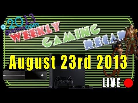 2013-08-23 Weekly Gaming Recap Show
