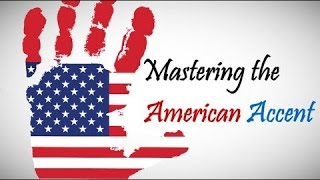 How To Speak American English Like a Native Speaker part 4 ( Mastering the American Accent )