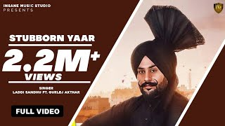 New+Punjabi++Song+2018+%7C+STUBBORN+YAAR+%7C+LADDI+SANDHU+Ft.GURLEZ+%7C+New+Punjabi+Song+%7C+Qatar+GSRecords