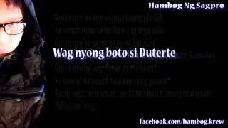 Wag Nyong Boto Si Duterte-Hambog Ng Sagpro by 3BER