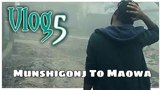 Vlog 5 | Maowa | Munshigonj to Maowa | Fun With Family Member In Maowa | Journey Munshigonj  - Maowa