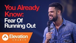 You Already Know: Fear Of Running Out | Flip The Flow | Pastor Steven Furtick