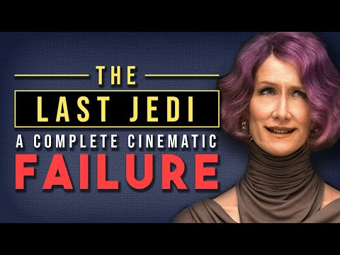 Why Star Wars: The Last Jedi is a Complete Cinematic Failure