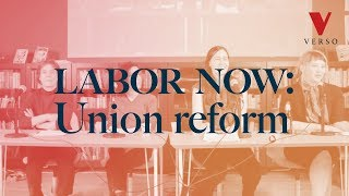 Labor Now: Union Reform