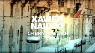 Xavier Naidoo - Ich Brauche Dich (T.I.O. Remix) [Official Video]